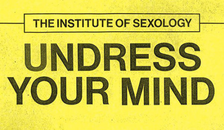 Publicity design for The Institute of Sexology at Wellcome Collection - the words Undress Your Mind in black on a yellow background