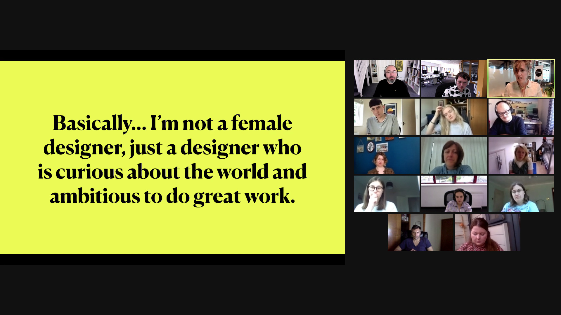 """A slide which reads """"Basically I'm not a female designer, just a designer who is curious about the world and ambitious to do great work"""", is displayed on a Zoom call"""