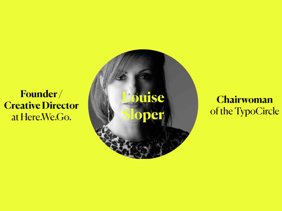 """A circular black and white photo of Louise on a yellow background. Text to the left of the photo reads """"Founder/Creative director at Here We Go"""" text to the right reads """"Chairwoman of the TypoCircle"""""""
